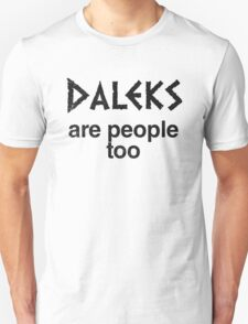 Daleks are people too (inverted) Unisex T-Shirt