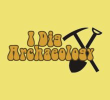 I Dig Archaeology by shakeoutfitters