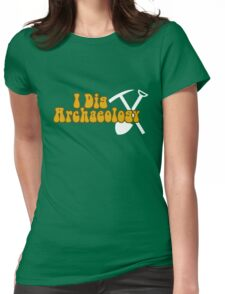 I Dig Archaeology Womens Fitted T-Shirt
