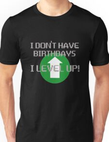 I Don't Have Birthdays, I Level Up T-Shirt
