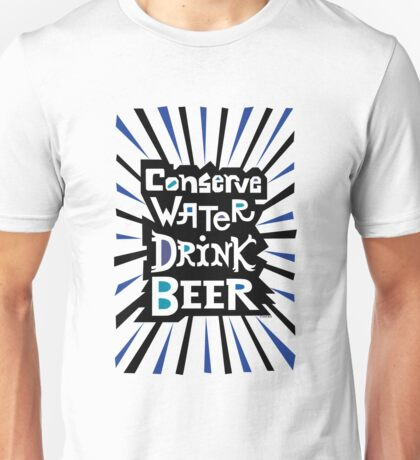 Conserve Water Drink Beer 2 T-Shirt