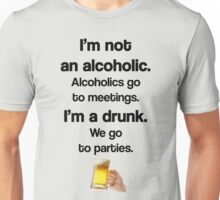 I'm A Drunk - We Party Unisex T-Shirt