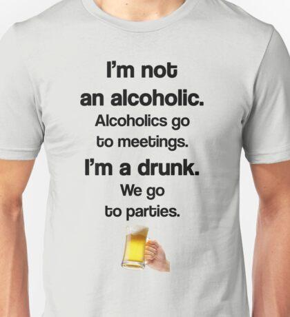 I'm A Drunk - We Party Unisex T-Shirt