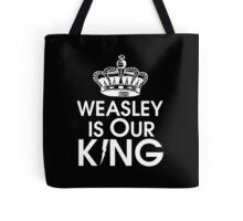 Weasley is our king - White Tote Bag