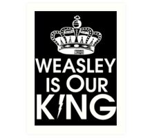 Weasley is our king - White Art Print