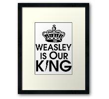 Weasley is our king - black Framed Print