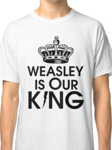 Weasley is our king - black Classic T-Shirt