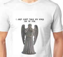 I just can't take my eyes off you.. Unisex T-Shirt