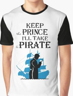 I'll take the Pirate! Graphic T-Shirt