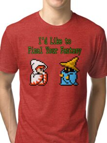 I'd Like to Final Your Fantasy Tri-blend T-Shirt