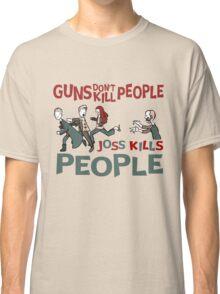 Joss Kills Classic T-Shirt