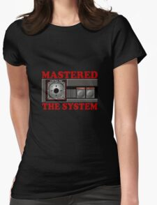 Mastered The System Womens Fitted T-Shirt