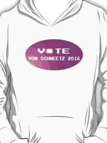 Von Schweetz 2016 - President T-Shirt