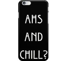 American Horror Story and chill? iPhone Case/Skin