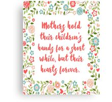Mothers Hold Their Children Quote Canvas Print