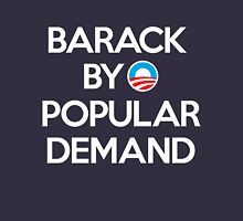 Barack By Popular Demand Unisex T-Shirt