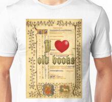 I love old books Unisex T-Shirt