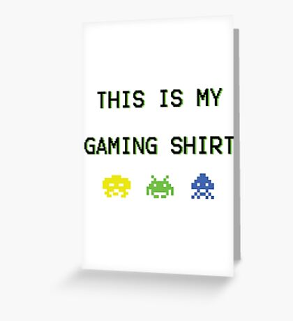 This is my gaming shirt (variant) Greeting Card