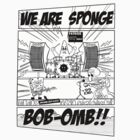 We are Sponge Bob-omb!! by Baardei