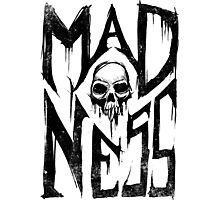 Madness - Cool Handlettering Skull design Photographic Print
