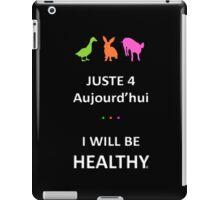 Juste4Aujourd'hui ... I will be Healthy iPad Case/Skin
