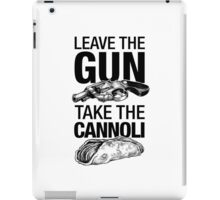 Leave the Gun Take the Cannoli iPad Case/Skin
