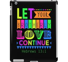 Let Your Brotherly Love Continue Design No. 4 iPad Case/Skin