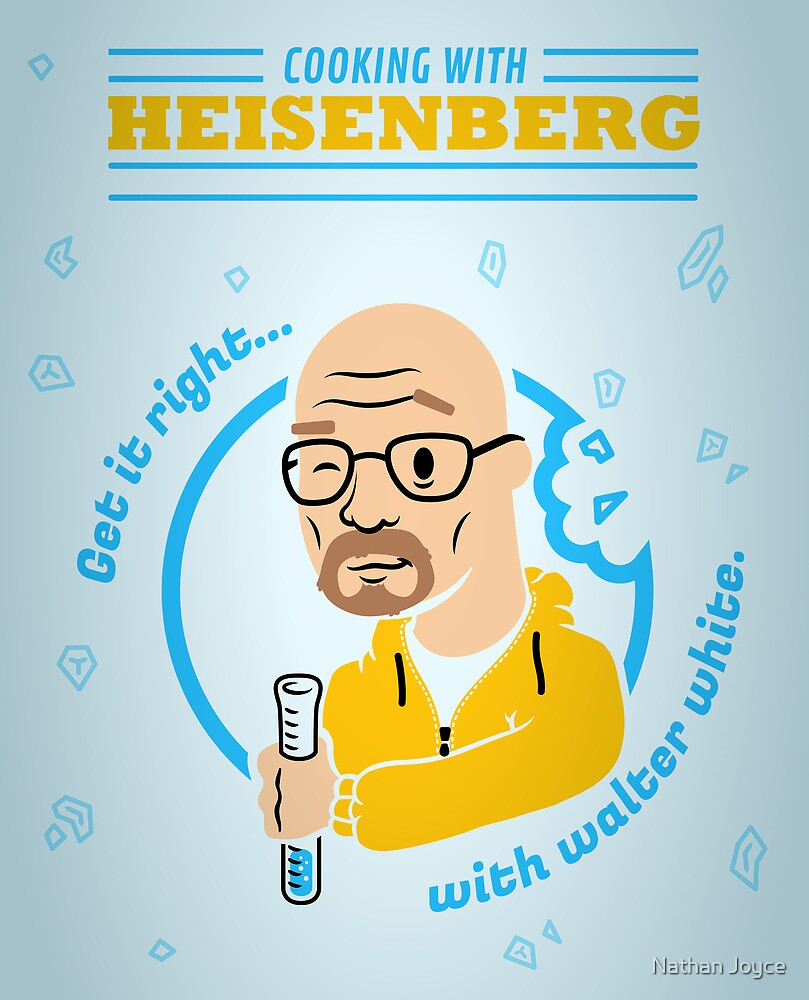 Cooking with Heisenberg by Nathan Joyce