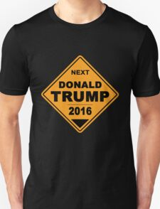 Donald Trump for president 2016 - Road Sign Unisex T-Shirt
