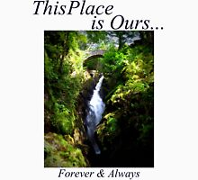This Place IS Ours... Waterfall Unisex T-Shirt