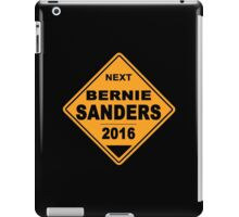 Bernie Sanders for president 2016 - Road Sign iPad Case/Skin