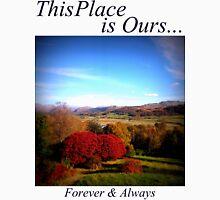This Place is Ours... Landscape Unisex T-Shirt