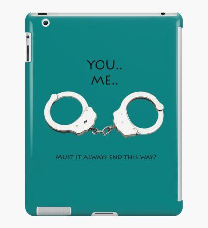 iPad complete: {You, me, handcuffs} iPad Case/Skin
