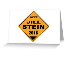 Jill Stein for president 2016 - Road Sign Greeting Card