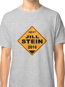 Jill Stein for president 2016 - Road Sign Classic T-Shirt