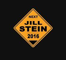 Jill Stein for president 2016 - Road Sign Unisex T-Shirt