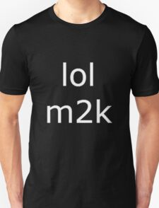 lol m2k - white text  Unisex T-Shirt