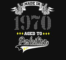 made in 1970-aged to perfection Unisex T-Shirt