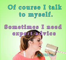 Of course I talk to myself. Sometimes I need expert advice by PhotoStock-Isra