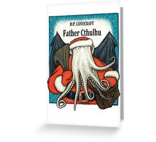 Father Cthulhu Greeting Card
