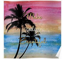 """""""Make today beautiful"""" gold quote, watercolor abstract summer sea colors Poster"""