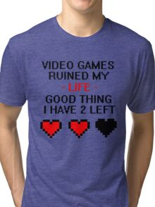 Video Games Ruined My Life Tri-blend T-Shirt