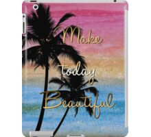 """Make today beautiful"" gold quote, watercolor abstract summer sea colors iPad Case/Skin"
