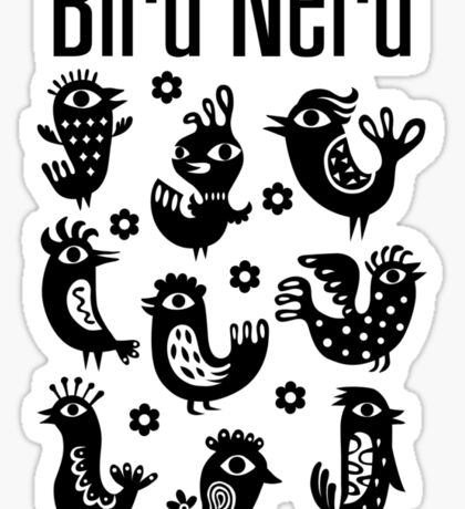 Bird Nerd - black Sticker