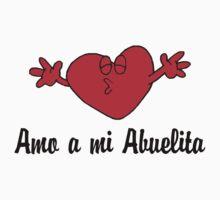 Amo a mi Abuelita  by HolidayT-Shirts