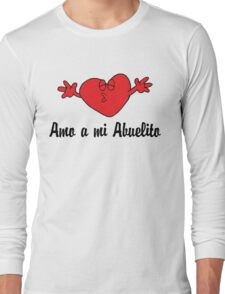 Amo a mi Abuelito Long Sleeve T-Shirt