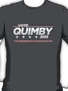 Vote Quimby 2012 T-Shirt