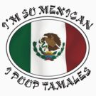 Very Funny Mexican by HolidayT-Shirts