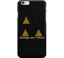Newfags can't Triforce iPhone Case/Skin