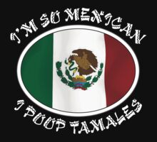 "Mexican ""I'm So Mexican I Poop Tamales"" One Piece - Long Sleeve"